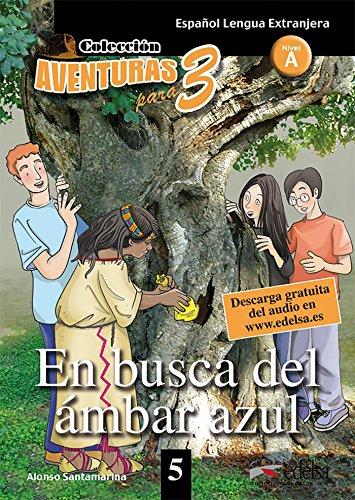9788477115748: Aventuras Para 3: En Busca Del Ambar Azul + Free Audio Download 5 (Spanish Edition)