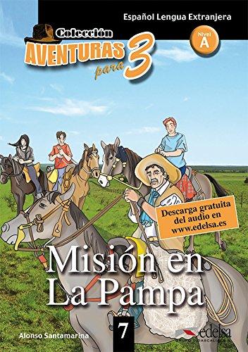 9788477115762: Aventuras para 3: Mision en la Pampa + Free audio download (book 7)