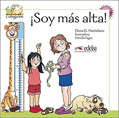 9788477116486: Coleccion Colega lee: Soy mas alta (reader level 2)