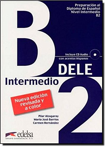 Nueva preparaciòn Dele. B2. Con CD Audio.: Pilar Alzugaray; Maria