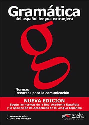 GRAMATICA DEL ESPANOL, LENGUA EXTRANJERA Normas y: Duenas, C. Romero