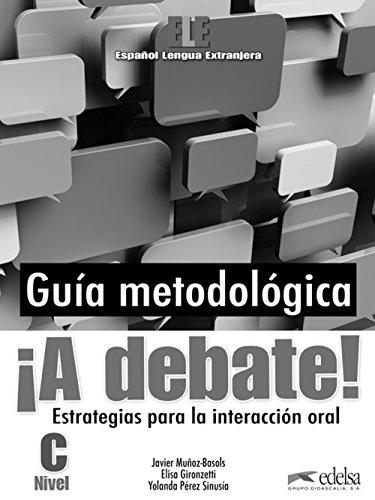 A DEBATE! - LIBRO DEL PROFESOR: Elisa Gironzetti; Javier