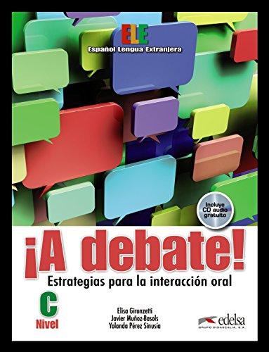 9788477117971: ¡A debate! Estrategias para la interacción oral (Nivel C): Libro Del Alumno (Book & CD)