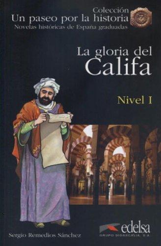 9788477118695: Gloria del califa, la - nivel I - (Un paseo por la historia Nivel 1)