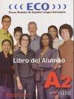 9788477118862: ECO Intensivo: Libro Del Alumno A2 (for Teacher's Guide See 22600) (Spanish Edition)
