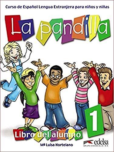 La Pandilla 1: Curso de Espanol Para: Luisa Hortelano