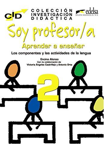 Soy profesor/a: aprender a enseñar 2. Los componentes y las actividades de la lengua.: ...
