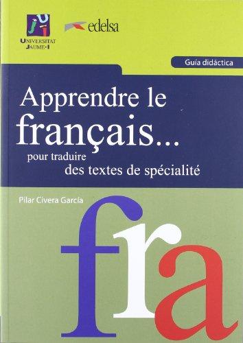 9788477119968: Apprendre le Français... pour traduire des textes de spécialité