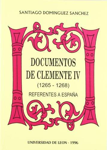 DOCUMENTOS DE CLEMENTE IV (1265-1268) REFERENTES A ESPAÑA: DOMINGUEZ SANCHEZ, S.