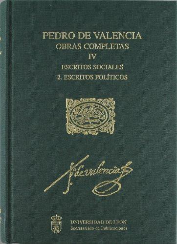 9788477198215: Escritos politicos y sociales (obras completas de Pedro de Valencia, t. IV)