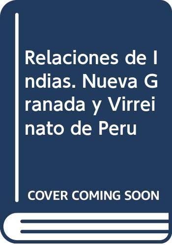 9788477199595: Relaciones de Indias. Nueva Granada y Virreinato de Perú