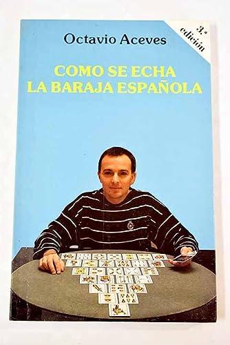 9788477201458: Como se echa la baraja española