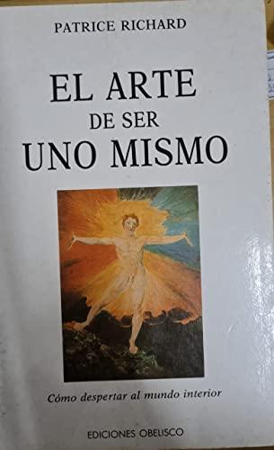 9788477202011: El Arte de Ser Uno Mismo (Spanish Edition)