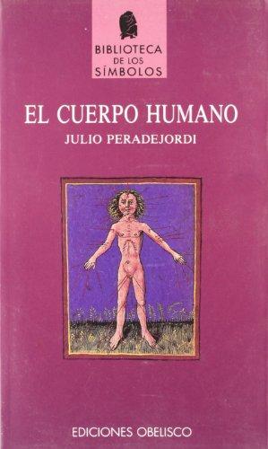 El Cuerpo Humano: Peradejordi, Julio/ Peradejordi,