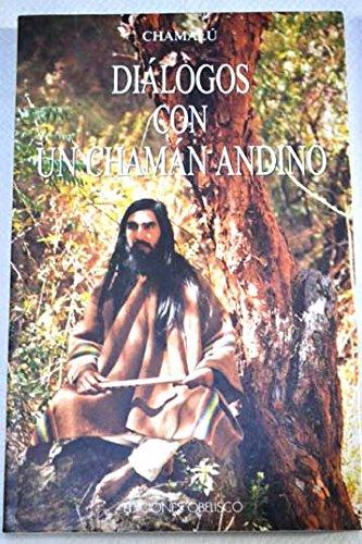 9788477203025: Dialogos Con Un Chaman Andino (Spanish Edition)