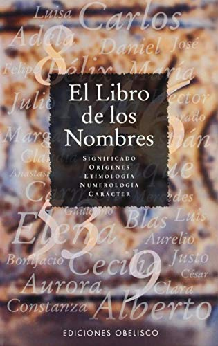 9788477203933: Libro De Los Nombres / The book of the Names (Spanish Edition)