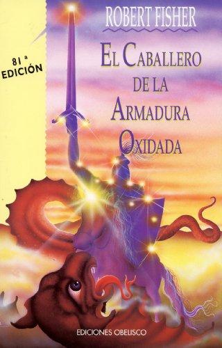 El Caballero De la Armadura Oxidada (Coleccion