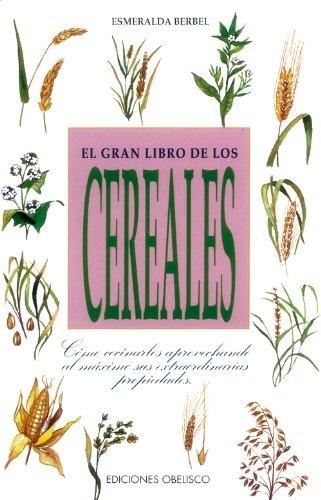 9788477204305: El Gran Libro de Los Cereales (Spanish Edition)