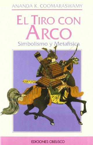 9788477204954: El Tiro Con Arco: Simbolismos y Metafisica (Spanish Edition)