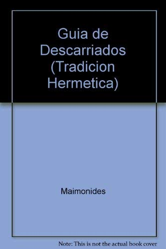 Guia de Descarriados (Tradicion Hermetica) (Spanish Edition) (8477205329) by Maimonides; Moses Maimonides