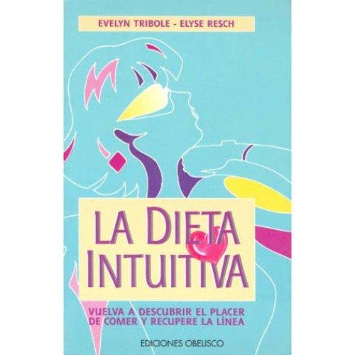 9788477205340: La dieta intuitiva (DIETETICA)