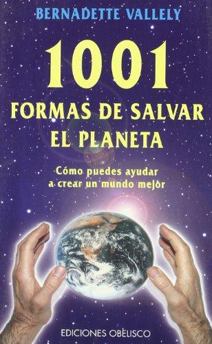 1001 FORMAS DE SALVAR EL PLANETA: Bernadette Vallely