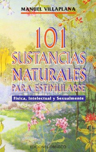 9788477205517: 101 Sustancias naturales para estimularse (SALUD Y VIDA NATURAL)