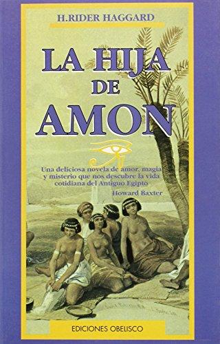 HIJA DE AMON, LA: RIDER HAGGARD, H