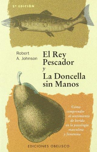 9788477205678: El Rey Pescador y La Doncella Sin Manos (Spanish Edition)
