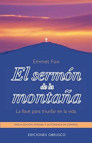 9788477205739: El sermón de la Montaña: La llave para triunfar en la vida (METAFÍSICA Y ESPIRITUALIDAD)