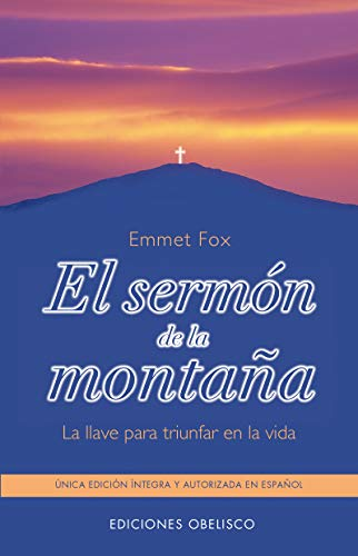 El Sermon de la Montana: La Llave Para Triunfar en la Vida (The Sermon on the Mount: The Key to ...