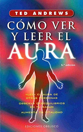9788477205913: Como Ver y Leer El Aura (Spanish Edition)