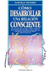 9788477205999: Como Desarrollar Una Relacion Consciente (Spanish Edition)