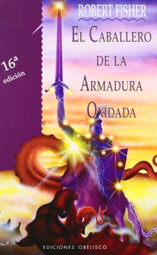9788477206019: El Caballero de la Armadura Oxidada (Spanish Edition)