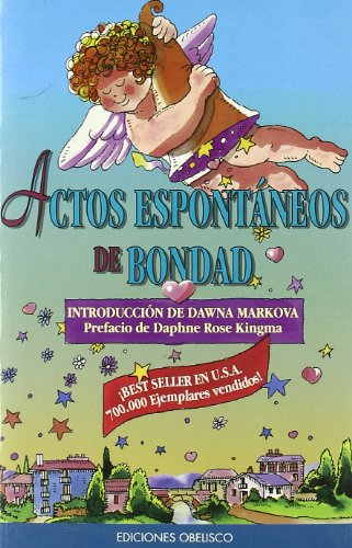 Actos Espontaneos de Bondad (9788477206798) by Conari Press; Dawna Markova