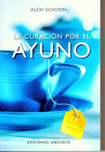 9788477206804: CURACION POR EL AYUNO,LA(N.P.) (SALUD Y VIDA NATURAL)