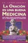 LA Oracion Es Una Buena Medicina / Prayer Is Good Medicine (Spanish Edition) (9788477206941) by Larry Dossey