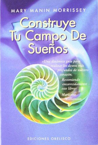 9788477206958: Construye Tu Campo De Suenos / Building Your Field of Dreams (Spanish Edition)