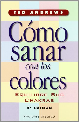 9788477206965: Como Sanar Con los Colores: Equilibre Sus Chakras / How to Heal with Color (Spanish Edition)