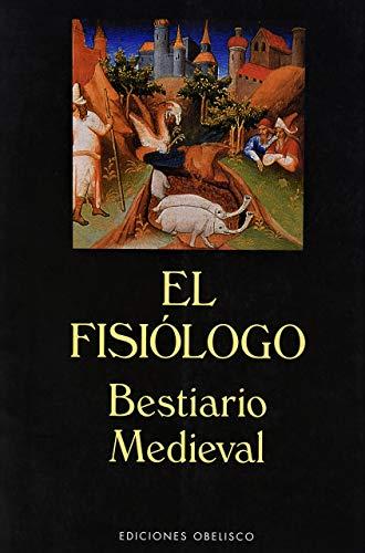 El fisiólogo : Bestiario medieval