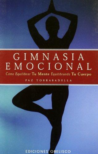 Gimnasia Emocional / Emotional Gymnastics (Spanish Edition): Torrabadella, Paz