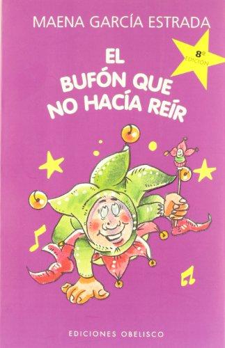 9788477207474: El bufon que no hacia reir (Spanish Edition)
