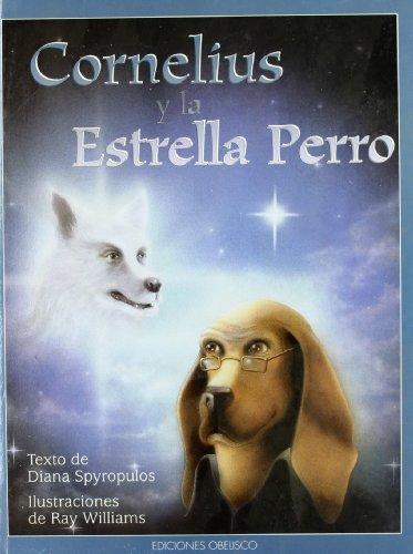 9788477207900: Cornelius Y LA Estrella Perro / Cornelius and the Dog Star (Spanish Edition)