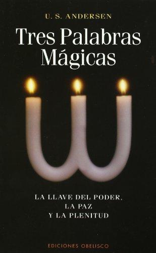 9788477208044: Tres palabras mágicas (NUEVA CONSCIENCIA)