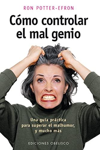9788477208082: Cómo controlar el mal genio: una guía práctica para superar el mal humor y mucho más (PSICOLOGÍA)