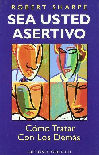 9788477208105: Sea usted asertivo: Cómo tratar con los demás (NUEVA CONSCIENCIA)