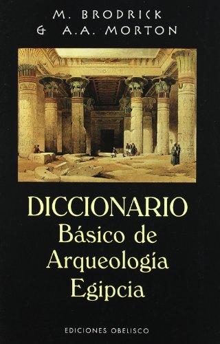 9788477208112: Diccionario básico de arqueología egipcia (ARCHIVOS Y SIMBOLOS)