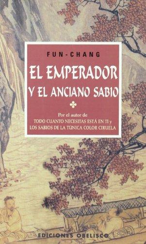 9788477208211: El emperador y el anciano sabio (NARRATIVA)
