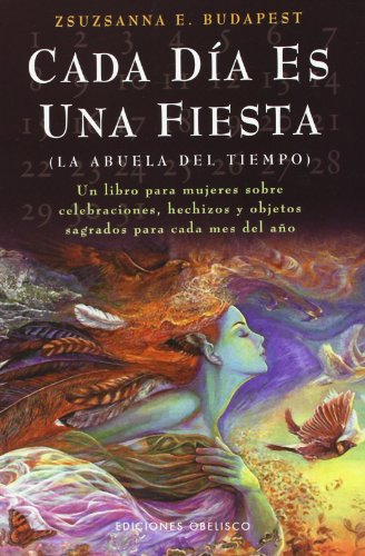 Cada Dia Es Una Fiesta / Every Day Is a Celebration (Spanish Edition) (847720828X) by Zsuzsanna Emese Budapest