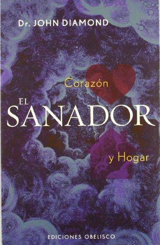 9788477208617: El Sanador: Corazon Y Hogar (Spanish Edition)